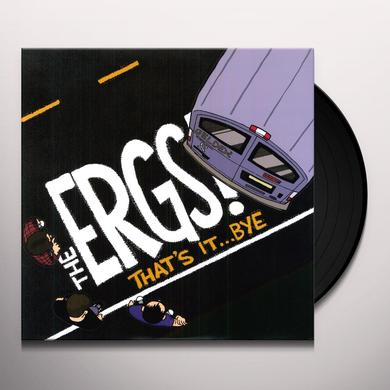 The Ergs! THAT'S IT BYE (EP) Vinyl Record