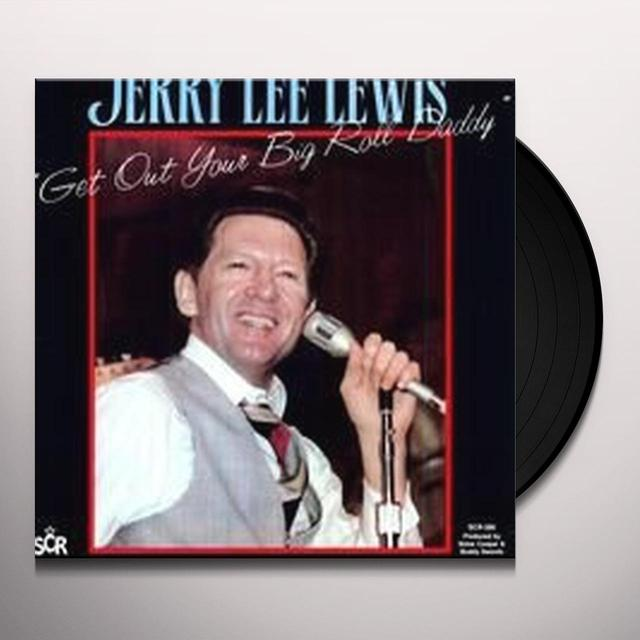 Jerry Lee Lewis GET OUT YOUR BIG ROLL DADDY Vinyl Record