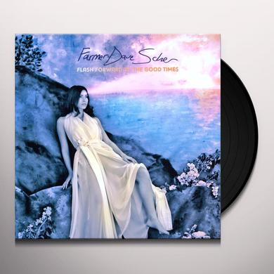 Dave Farmer Scher FLASH FORWARD TO THE GOOD TIMES (Vinyl)