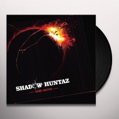 Shadow Huntaz DARK MATTER Vinyl Record
