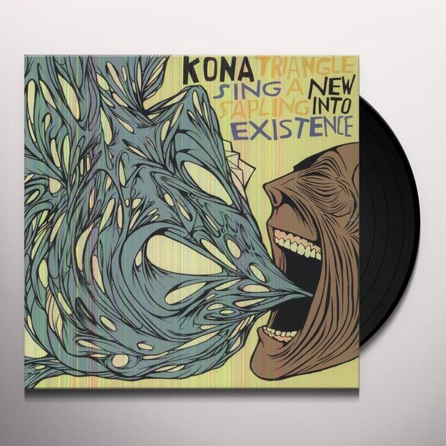 Kona Triangle SING A NEW SAPLING INTO EXISTENCE Vinyl Record
