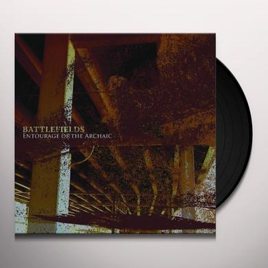 Battlefields ENTOURAGE OF THE ARCHAIC (EP) Vinyl Record - Limited Edition