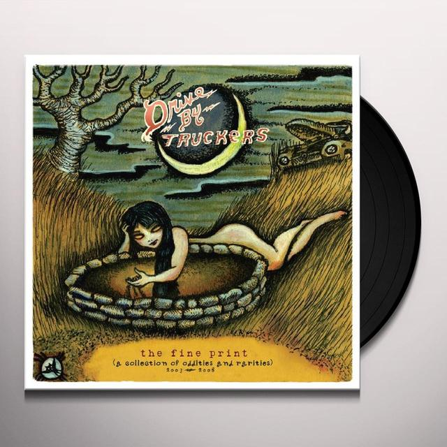 Drive-By Truckers FINE PRINT: COLLECTION OF ODDITIES & RARITIES Vinyl Record