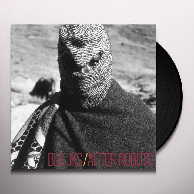 Blk Jks AFTER ROBOTS (Vinyl)