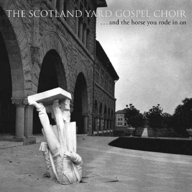 Scotland Yard Gospel Choir & THE HORSE YOU RODE IN ON Vinyl Record
