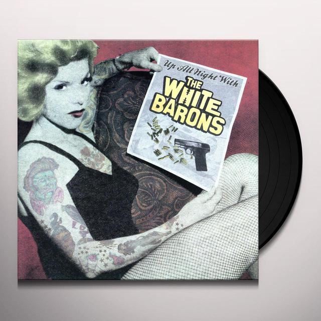 UP ALL NIGHT WITH THE WHITE BARONS Vinyl Record