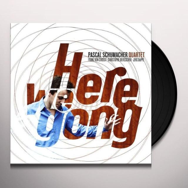 Pascal Schumacher HERE WE GONG Vinyl Record
