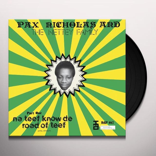 Pax / Netty Family Nicholas NA TEEF KNOW DA ROAD OF TEEF Vinyl Record