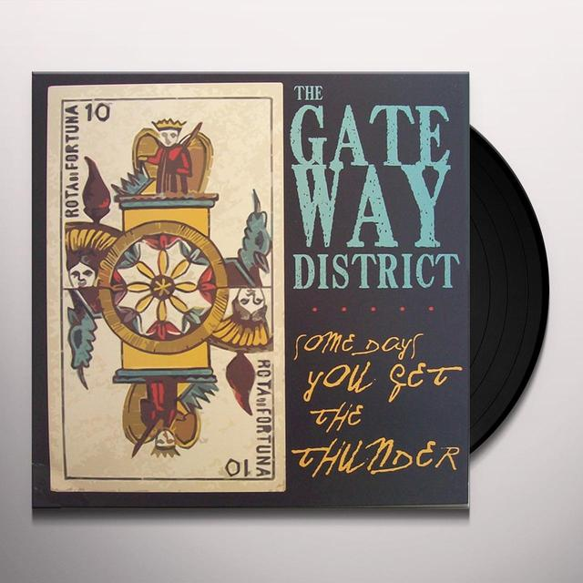 Gateway District SOME DAYS YOU GET THE THUNDER Vinyl Record