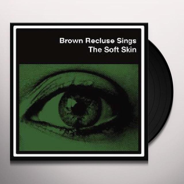 Brown Recluse SOFT SKIN (EP) Vinyl Record - Digital Download Included