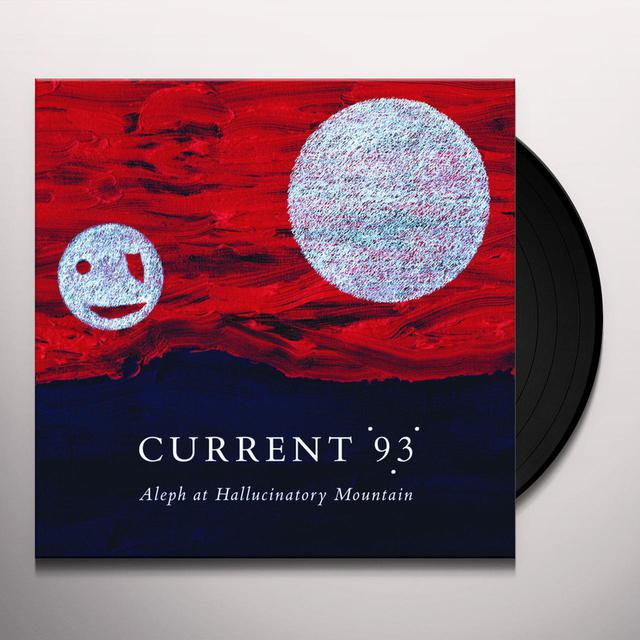 Current 93 ALEPH AT HALLUCINATORY MOUNTAIN Vinyl Record
