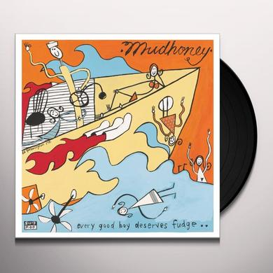 Mudhoney EVERY GOOD BOY DESERVES FUDGE Vinyl Record