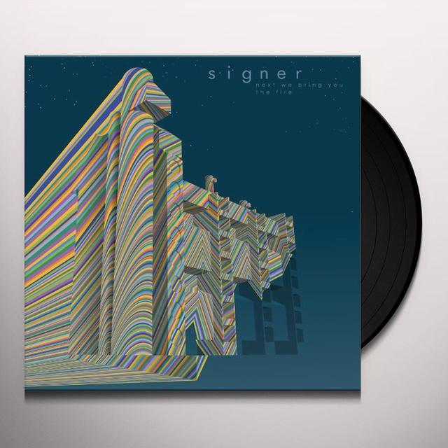 Signer NEXT WE BRING YOU THE FIRE Vinyl Record