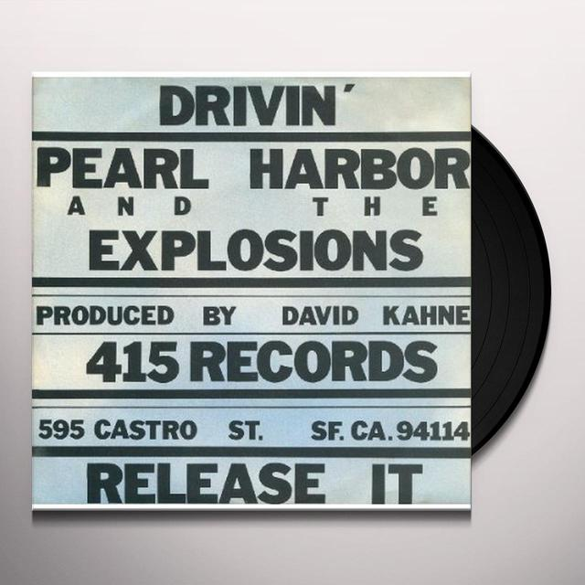 Pearl Harbor / Explosions DRIVIN & RELEASE IT Vinyl Record