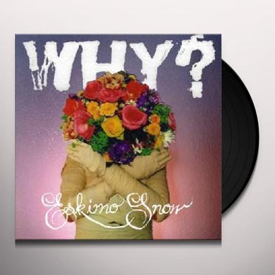 Why ESKIMO SNOW Vinyl Record