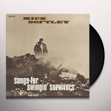 Mick Softley SONGS FOR SWINGIN SURVIVORS Vinyl Record