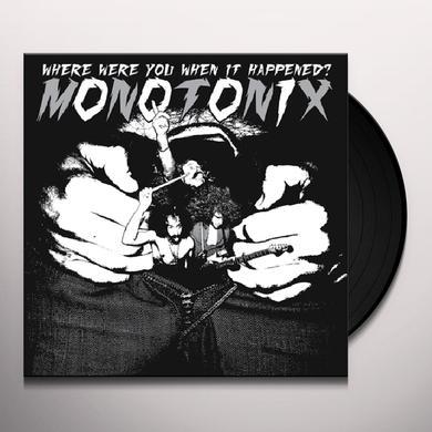Monotonix WHERE WERE YOU WHEN IT HAPPENED Vinyl Record