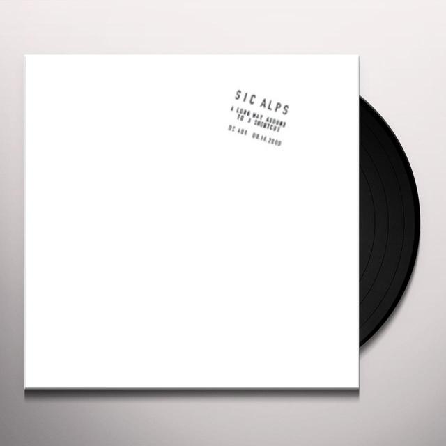 Sic Alps LONG WAY AROUND TO A SHORTCUT Vinyl Record