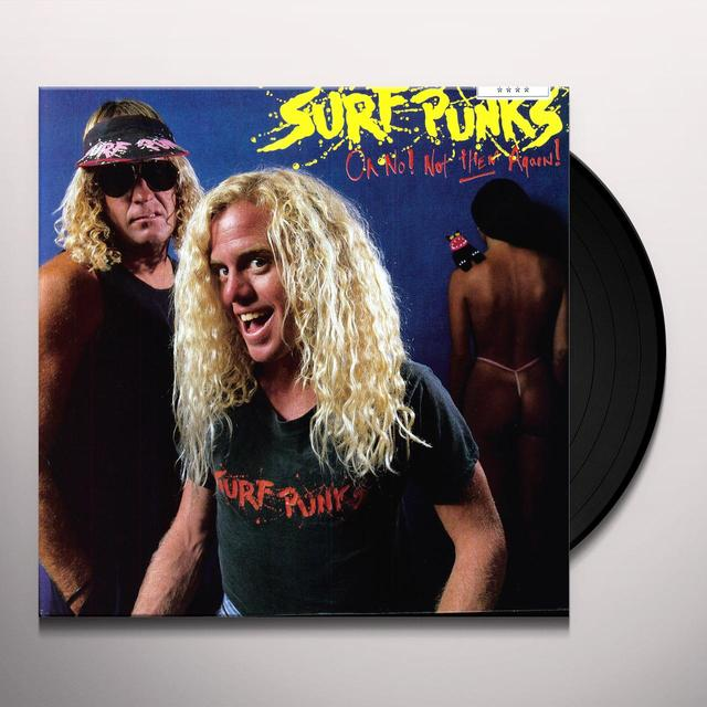 Surf Punks OH NO NOT THEM AGAIN Vinyl Record