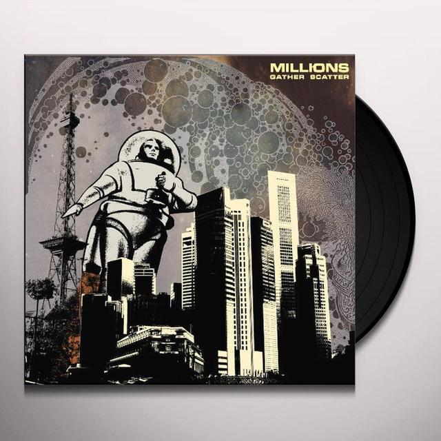 Millions GATHER SCATTER Vinyl Record