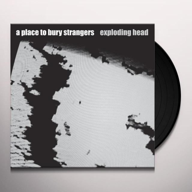 Place To Bury Strangers EXPLODING HEAD Vinyl Record