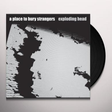 Place To Bury Strangers EXPLODING HEAD Vinyl Record
