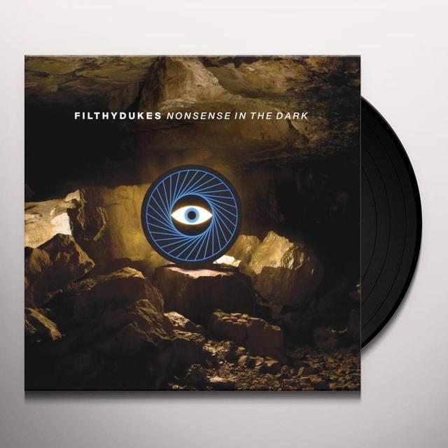 Filthy Dukes NONSENSE IN THE DARK Vinyl Record
