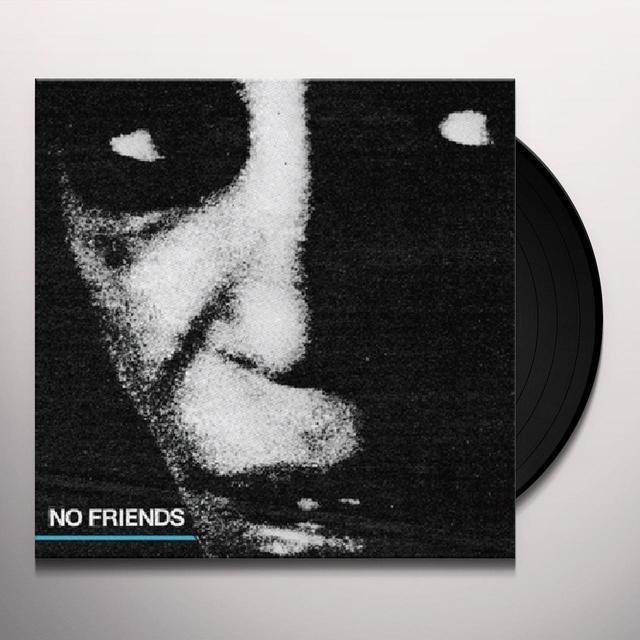 NO FRIENDS (DLCD) (Vinyl)