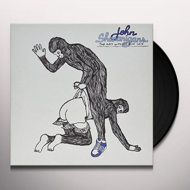John Shananigans MAN WITH ONE BLUE SHOE Vinyl Record