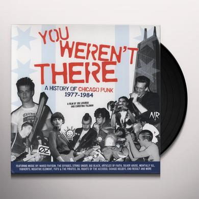 YOU WEREN'T THERE: HISTORY OF CHICAGO PUNK 1977-84 Vinyl Record