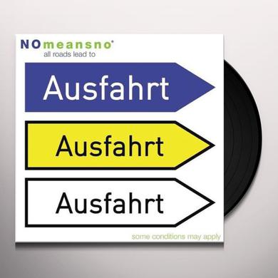 Nomeansno ALL ROADS LEAD TO AUSFAHRT Vinyl Record