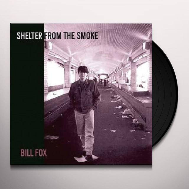 Bill Fox SHELTER FROM THE SMOKE Vinyl Record