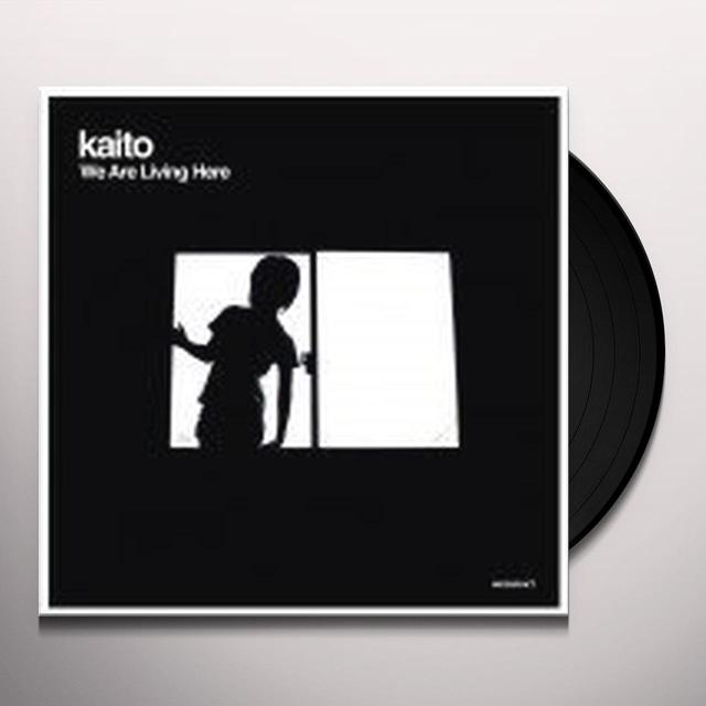 Kaito WE ARE LIVING HERE Vinyl Record