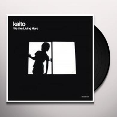 Kaito WE ARE LIVING HERE (EP) Vinyl Record
