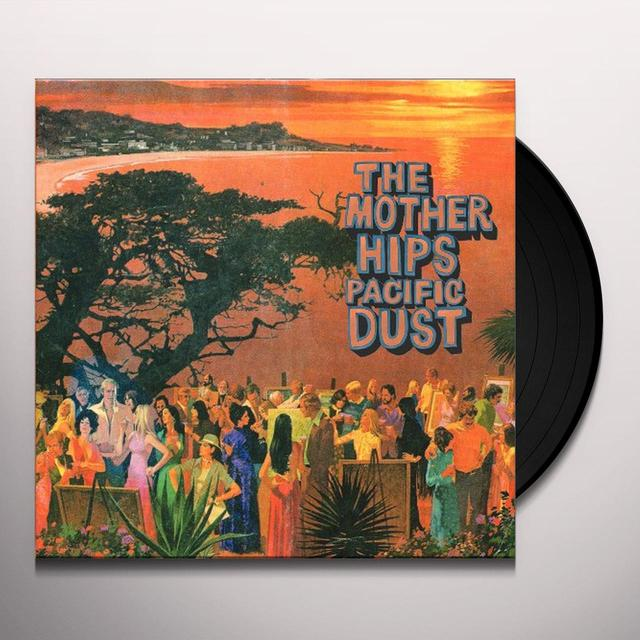 The Mother Hips PACIFIC DUST Vinyl Record - 180 Gram Pressing