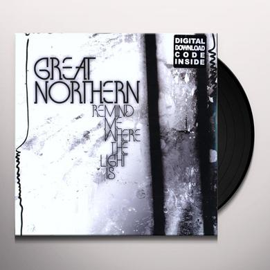 Great Northern REMIND ME WHERE THE LIGHT IS Vinyl Record