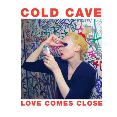 Cold Cave LOVE COMES CLOSE Vinyl Record