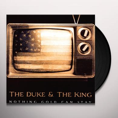 Duke & The King NOTHING GOLD CAN STAY Vinyl Record