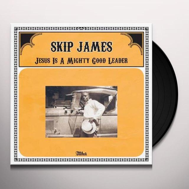 Skip James JESUS IS A MIGHTY GOOD LEADER Vinyl Record