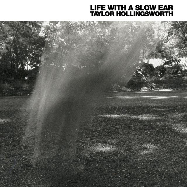 Taylor Hollingsworth LIFE WITH A SLOW EAR Vinyl Record