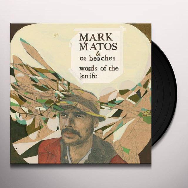 Mark Matos / Os Beaches WORDS OF THE KNIFE (Vinyl)