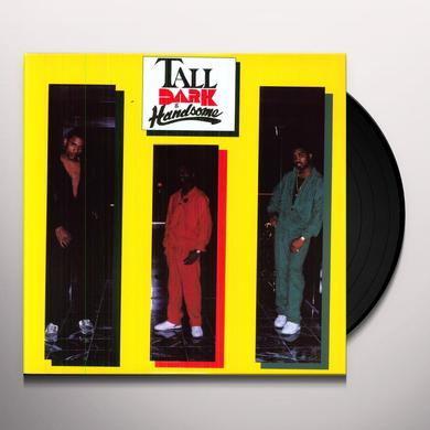 TALL DARK & HANDSOME Vinyl Record