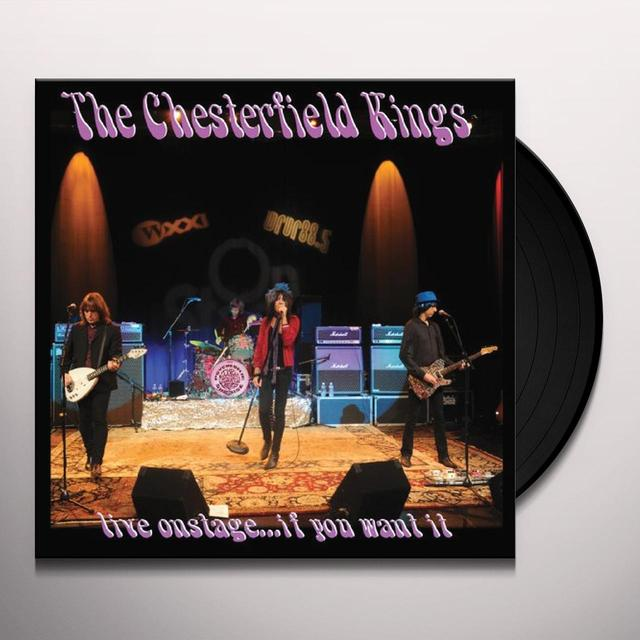 Chesterfield Kings LIVE ONSTAGE IF YOU WANT IT Vinyl Record