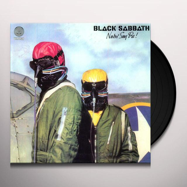Black Sabbath NEVER SAY DIE Vinyl Record