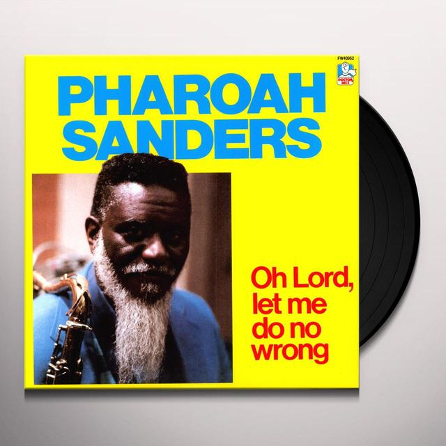 Pharoah Sanders OH LORD LET ME DO NO WRONG Vinyl Record