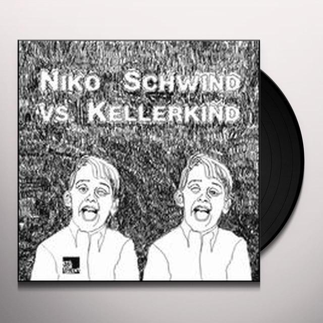Niko Vs Kellerkind Schwind NIKO SCHWIND VS KELLERKIND (EP) Vinyl Record