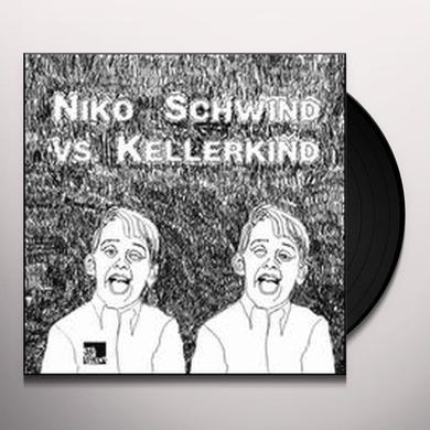 Niko Vs Kellerkind Schwind NIKO SCHWIND VS KELLERKIND Vinyl Record