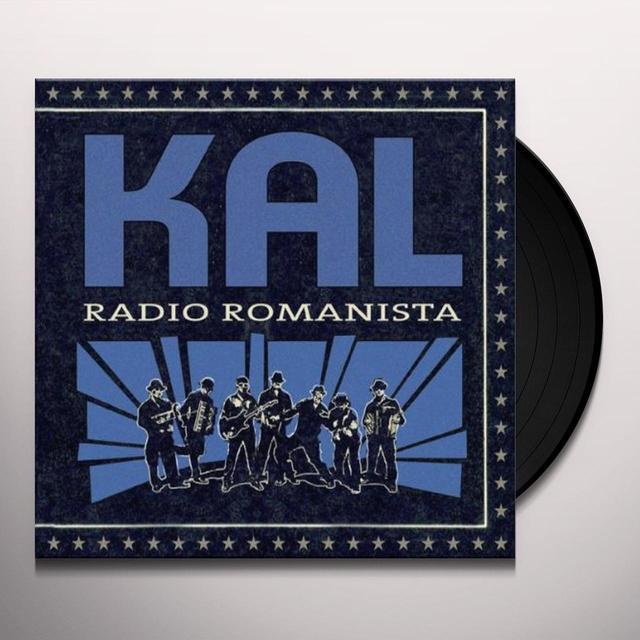 Kal RADIO ROMANISTA Vinyl Record