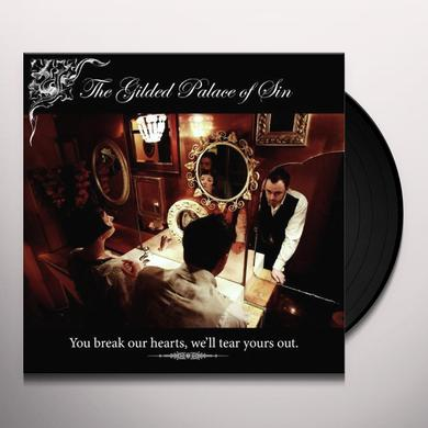 Gilded Palace Of Sin YOU BREAK OUR HEARTS WE'LL TEAR YOURS OUT Vinyl Record