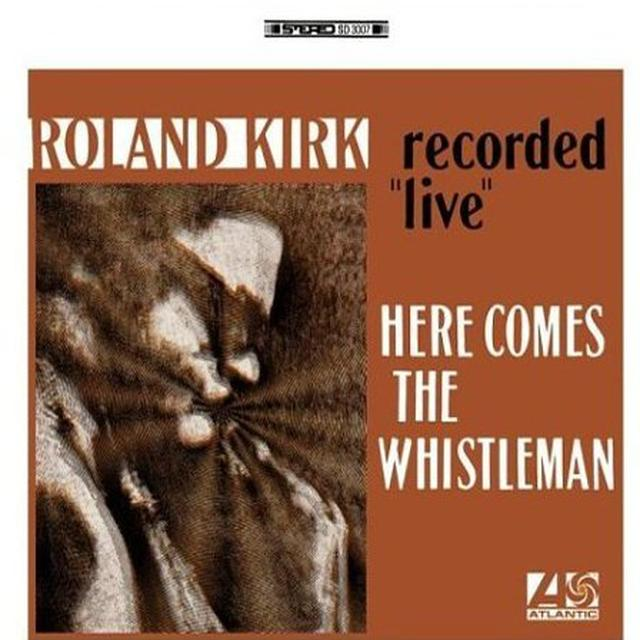 Roland Kirk HERE COMES THE WHISTLEMAN Vinyl Record
